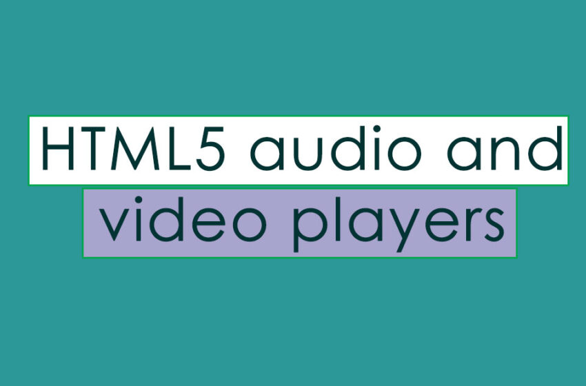 HTML5 audio and video players