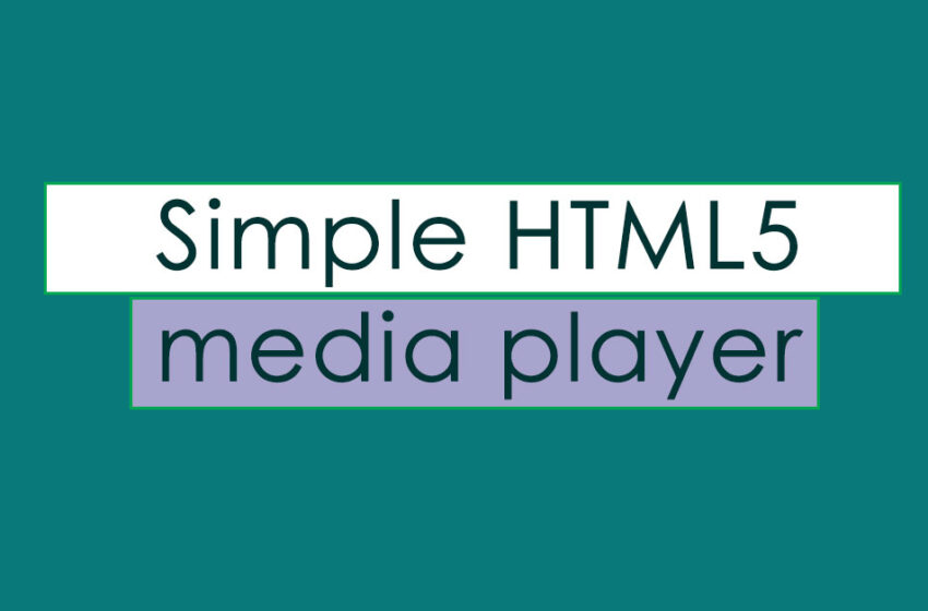 Simple HTML5 media player