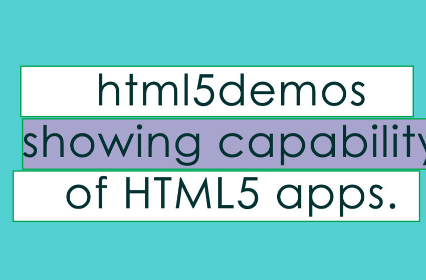 html5demos showing capability of HTML5 apps.
