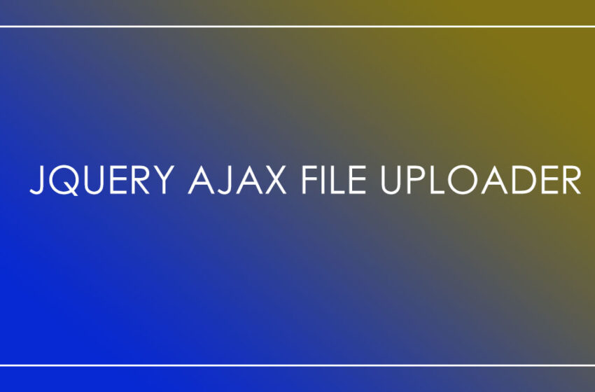 jQuery Ajax File Uploader Widget
