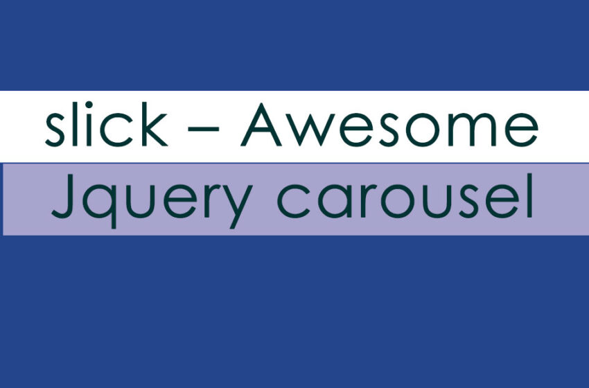slick – Awesome Jquery  carousel